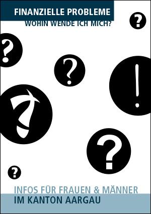 Budget- und Schuldenberatung Aargau–Solothurn: Finanzielle Probleme – Wohin wende ich mich? Infos für Frauen und Männer im Kanton Aargau