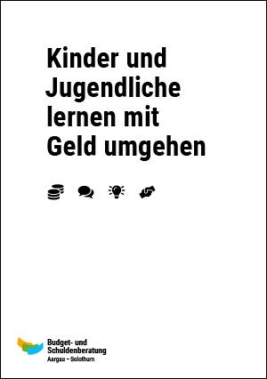 Budget- und Schuldenberatung Aargau–Solothurn: Kinder und Jugendliche lernen mit Geld umgehen