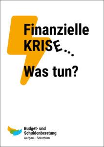Budget- und Schuldenberatung Aargau–Solothurn: Finanzielle Krise... Was tun? Kostenlose Informationsveranstaltungen