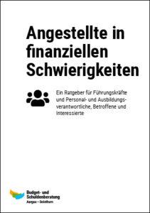 Budget- und Schuldenberatung Aargau–Solothurn: Angestellte in finanziellen Schwierigkeiten