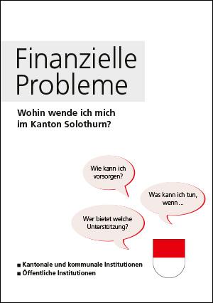 Budget- und Schuldenberatung Aargau–Solothurn: Finanzielle Probleme – Wohin wende ich mich im Kanton Solothurn? (kantonale und kommunale Institutionen, öffentliche Institutionen)